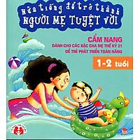 Nửa Tiếng Để Trở Thành Người Mẹ Tuyệt Vời (1 - 2 Tuổi)