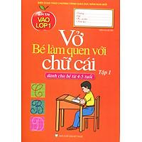 Mai Em Vào Lớp 1 - Vở Bé Làm Quen Với Chữ Cái (Tập 1)