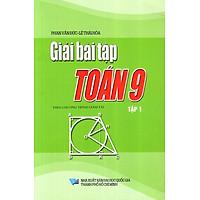 Giải Bài Tập Toán Lớp 9 (Tập 1) (2013)