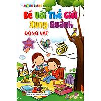 Bé Với Thế Giới Xung Quanh - Động Vật  (3 - 4 tuổi)