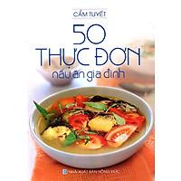 50 Thực Đơn Nấu Ăn Gia Đình