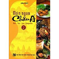 Món Ngon Châu Á (Tập 2) - Việt - Thái - Lào - Campuchia