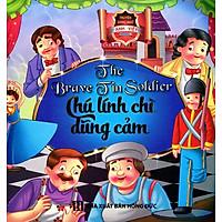 Chú Lính Chì Dũng Cảm (Song Ngữ Anh - Việt)