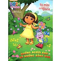 Tô Màu Sáng Tạo Cùng Dora - Những Người Bạn Và Những Bông Hoa