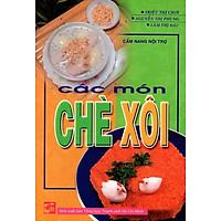 Cẩm Nang Nội Trợ - Các Món Chè Xôi