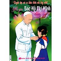 Tuyển Tập Các Ca Khúc Thiếu Nhi Hay Nhất - Ai Yêu Bác Hồ Chí Minh Hơn Thiếu Niên Nhi Đồng