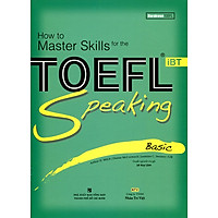 How To Master Skills For The TOEFL iBT Speaking Basic (Kèm CD)