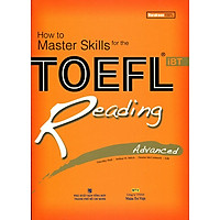 How To Master Skills For The TOEFL iBT Reading Advanced (Không CD)  - Tái Bản