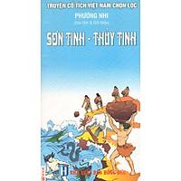 Truyện Cổ Tích Việt Nam Chọn Lọc: Sơn Tinh - Thủy Tinh