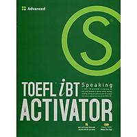 TOEFL iBT Activator Speaking Advanced (Kèm CD)