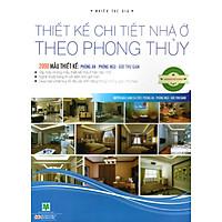 Thiết Kế Chi Tiết Nhà Ở Theo Phong Thủy - Quyển Màu Xanh Da Trời: Phòng Ăn - Phòng Ngủ - Góc Thư Giãn
