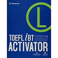 TOEFL iBT Activator Listening Advanced (Kèm CD)