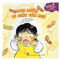 Phát Triển Trí Não Sớm Cho Trẻ 0-2 Tuổi - Con Muốn Đi Giày Của Mẹ