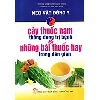 Mẹo Vặt Đông Y - Cây Thuốc Nam Thông Dụng Trị Bệnh & Những Bài Thuốc Hay Trong Dân Gian