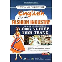 Tiếng Anh Chuyên Đề - Tiếng Anh Dùng Trong Ngành Công Nghiệp Thời Trang (Kèm CD)