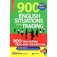900 Tình Huống Tiếng Anh Thương Mại Tiếp Đón Đối Tác - Kế Hoạch Quảng Cáo Sản Phẩm Mới (Kèm CD)