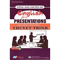 Tiếng Anh Chuyên Đề - Tiếng Anh Dùng Trong Lĩnh Vực Thuyết Trình (Kèm CD)