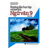 Hướng Dẫn Học Tập Và Làm Bài Ngữ Văn Lớp 9 (Tập Hai)