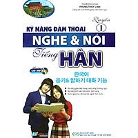 Kỹ Năng Đàm Thoại Nghe & Nói Tiếng Hàn (Quyển 1) (Kèm CD)