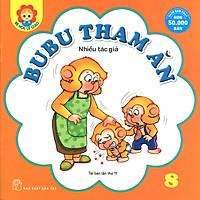 Bé Học Lễ Giáo - Bubu Tập 8: Bubu Tham Ăn (Tái Bản)