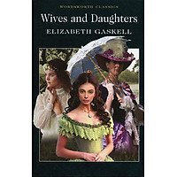 Wordsworth Classics: Wives And Daughters