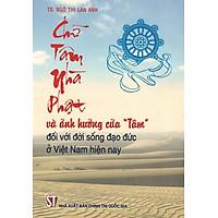 Chữ Tâm Nhà Phật Và Ảnh Hưởng Của