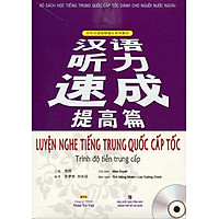 Luyện Nghe Tiếng Trung Quốc Cấp Tốc (Trình Độ Tiền Trung Cấp) - Kèm CD