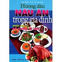 Hướng Dẫn Nấu Ăn Trong Gia Đình - Món Ngon Bổ Dưỡng Dễ Làm