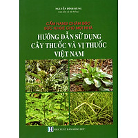 Hướng Dẫn Sử Dụng Cây Thuốc Và Vị Thuốc Việt Nam