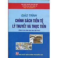 Giáo Trình Chính Sách Tiền Tệ - Lý Thuyết Và Thực Tiễn (Dành Cho Đào Tạo Sau Đại Học)
