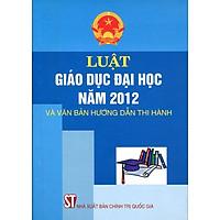 Luật Giáo Dục Đại Học Năm 2012 Và Văn Bản Hướng Dẫn Thi Hành