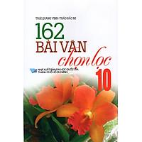 162 Bài Văn Chọn Lọc Lớp 10
