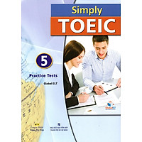 Simply TOEIC 5 Practice Tests (Kèm CD)