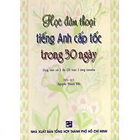 Học Đàm Thoại Tiếng Anh Cấp Tốc Trong 30 Ngày (Không Kèm Băng Cassette)