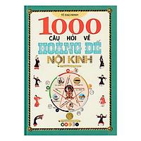 1000 Câu Hỏi Về Hoàng Đế Nội Kinh