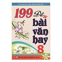 199 Đề Và Bài Văn Hay Lớp 8