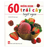 60 Món Kem Trái Cây Trái Cây Tuyệt Ngon