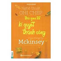 Nghệ Thuật Ghi Chép Thói Quen Tốt Bí Quyết Thành Công Của Công Ty Mckinsey