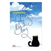 Chuyện Con Mèo Dạy Hải Âu Bay (Tái Bản 2014)
