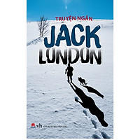 Truyện Ngắn Jack London (Tái Bản 2015)