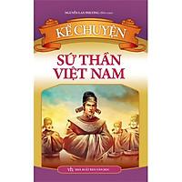 Kể Chuyện Sứ Thần Việt Nam