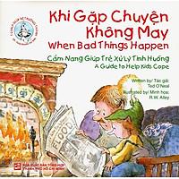 Tủ Sách Giúp Bé Trưởng Thành - Khi Gặp Chuyện Không May (Song Ngữ Anh - Việt)