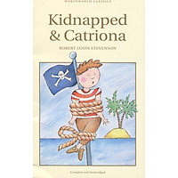 Wordsworth Classics : Kidnapped and Catriona