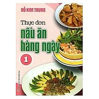 Thực Đơn Nấu Ăn Hằng Ngày - Tập 1