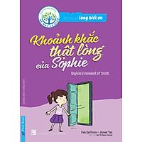 Bài Học Về Lòng Biết Ơn - Khoảnh Khắc Thật Lòng Của Sophie (Song Ngữ Anh - Việt)