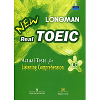 Longman New Real TOEIC (Kèm CD) - Actual Test For Listening Comprehension