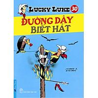 Lucky Luke 30 - Đường Dây Biết Hát