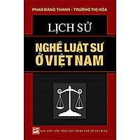 Lịch Sử Nghề Luật Sư Ở Việt Nam