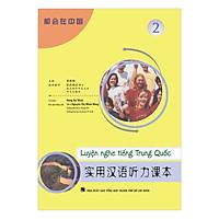 Luyện Nghe Tiếng Trung Quốc - Tập 2 (Không Kèm CD)