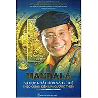 Mandala - Sự Hợp Nhất Từ Bi Và Trí Tuệ Theo Quan Kiến Kim Cương Thừa